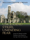 Unceasing Strife, Unending Fear (eBook): Jacques de Therines and the Freedom of the Church in the Age of the Last Capetians